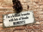 I`m a brilliant brunette with lots of blonds Moments SALE 8.- anstatt 10.-