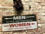 Men to the left because, Woman are always right