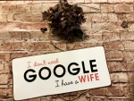 I don`t need GOOGLE i have a WIFE